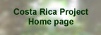 Costa Rica Project Home page
